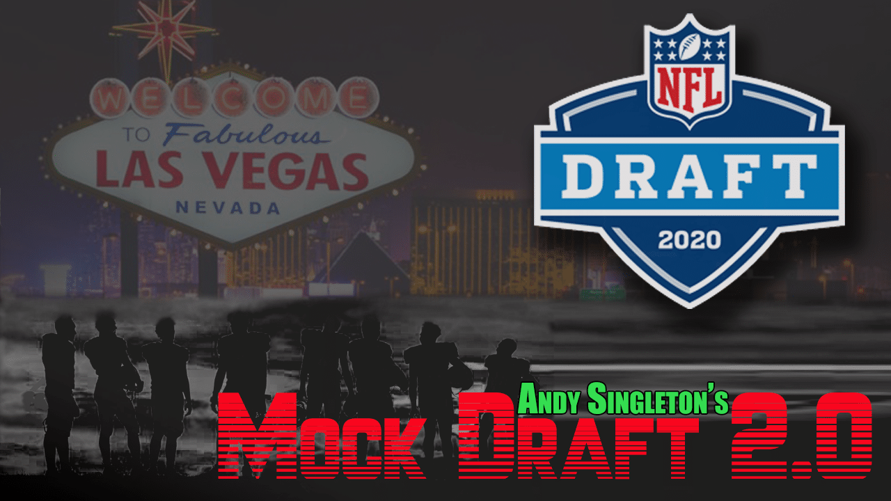 Andy Singleton's 2020 NFL Mock Draft 2.0