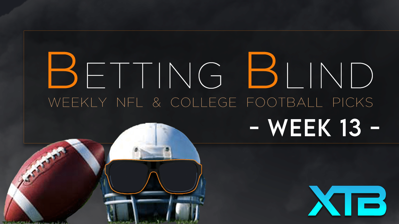 Betting Blind Week 13