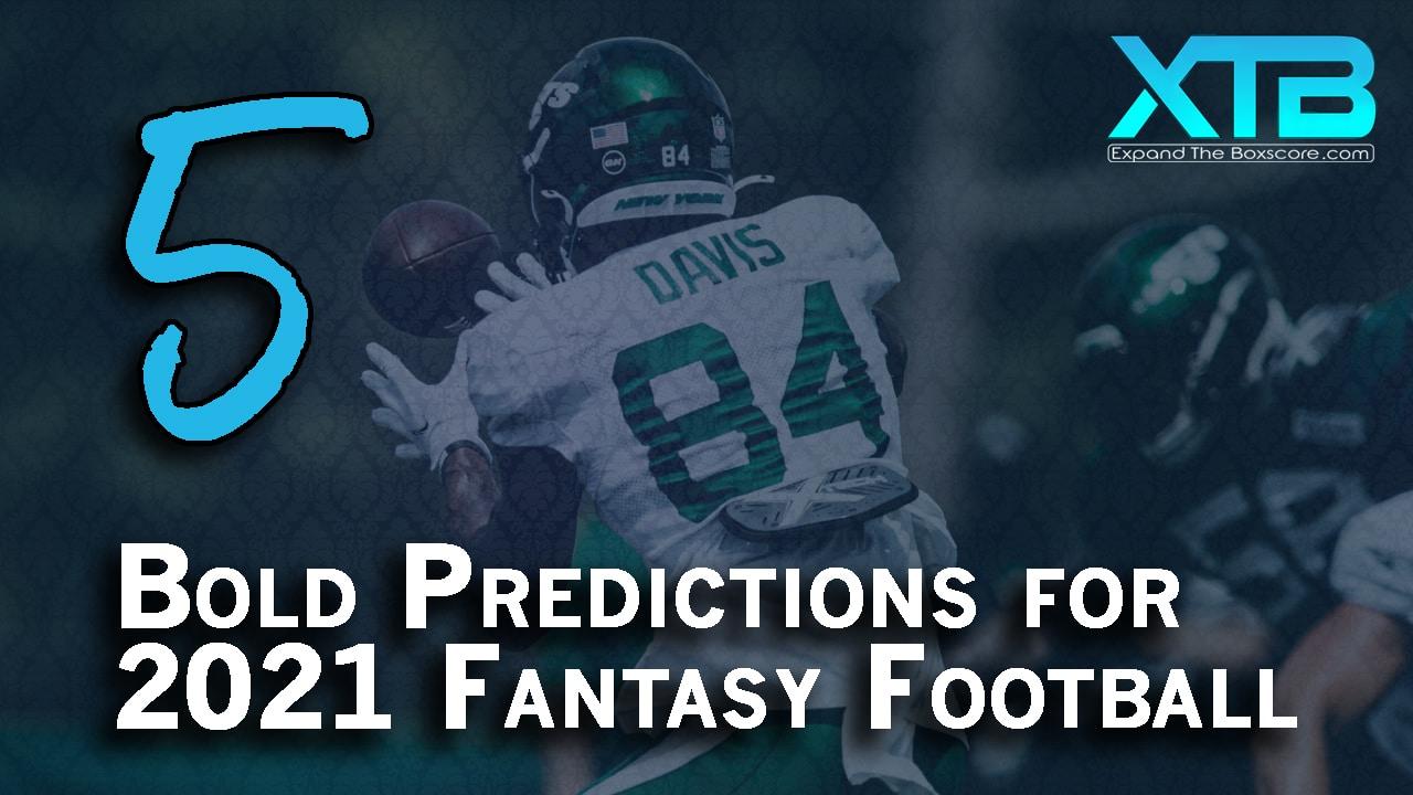 5 Bold Predictions for 2021 Fantasy Football